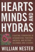 Hearts, Minds, and Hydras : Fighting Terrorism in Afghanistan, Pakistan, America, and Beyond...