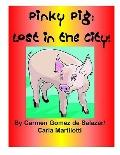 Pinky Pig Lost in the City!