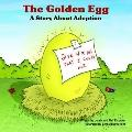 Golden Egg A Story About Adoption
