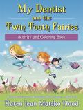 My Dentist and the Twin Tooth Fairies : Activity and Coloring Book