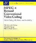 MPEG-4 Beyond Conventional Video Coding Object Coding, Resilience And Scalability