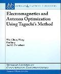 Electromagnetics and Antenna Optimization Using Tagouchi's Method