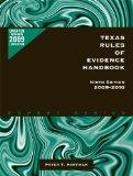 Texas Rules of Evidence Handbook, 9th Ed.