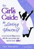 The Girl's Guide to Loving Yourself (Updated Edition)