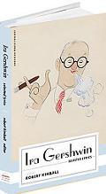 Ira Gershwin: Selected Lyrics (American Poets Project)