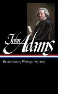 John Adams : Revolutionary Writings, 1775-1783