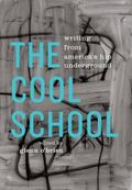 Cool School : Writing from America's Hip Underground
