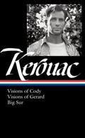 Jack Kerouac: Visions of Cody, Visions of Gerard, Big Sur : (Library of America #262)