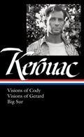 Jack Kerouac: Visions of Cody, Visions of Gerard, Big Sur : (Library of America #262)