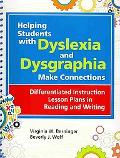 Helping Students with Dyslexia and Dysgraphia Make Connections:: Differentiated Instruction ...