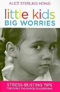 Little Kids, Big Worries: Stress-Busting Tips for Early Childhood Classrooms