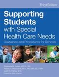 Supporting Students with Special Health Care Needs : Guidelines and Procedures for Schools, ...