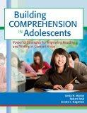Building Comprehension in Adolescents: Powerful Strategies for Improving Reading and Writing...