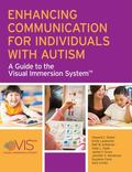 Enhancing Communication for Individuals with Autism : A Guide to the Visual Immersion System