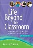 Life Beyond the Classroom : Transition Strategies for Young People with Disabilities, Fifth ...