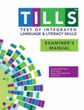 Test of Integrated Language and Literacy Skills (TILLS) Examiner's Manual