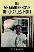 Metamorphosis of Charles Mott