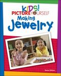 Kids! Picture Yourself Making Jewelry and Beading
