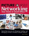 Picture Yourself Networking Your Home or Small Office