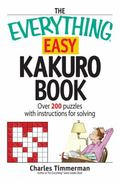 Everything Easy Kakuro Book Over 200 puzzles with instructions for solving