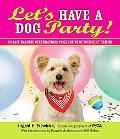 Let's Have a Dog Party! 20 Tailwagging Celebrations to Share With Your Best Friend