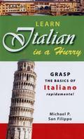 Learn Italian in a Hurry Grasp the Basics of Italian Rapidamente!
