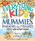 Everything Kids Mummies, Pharaohs, and Pyramids Puzzle and Activity Book