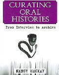 Curating Oral Histories From Interview to Archive