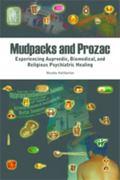 Mudpacks and Prozac: Experiencing Ayurvedic, Biomedical, and Religious Healing