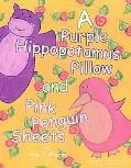 Purple Hippopotamus Pillow and Pink Penguin Sheets