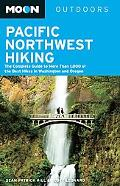 Moon Pacific Northwest Hiking: The Complete Guide to More Than 1,000 of the Best Hikes in Wa...