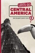 Let's Go Central America: The Student Travel Guide