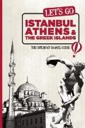 Let's Go Istanbul, Athens & the Greek Islands: The Student Travel Guide