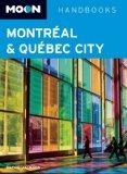 Moon Montreal & Quebec City (Moon Handbooks)
