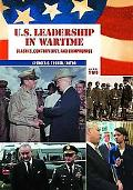 U.S. Leadership in Wartime: Clashes, Controversy, and Compromise (Two Volume Set)