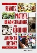 Revolts, Protests, Demonstrations, and Rebellions in American History : An Encyclopedia