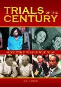 Trials of the Century : An Encyclopedia of Popular Culture and the Law