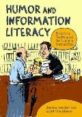 Humor and Information Literacy : Practical Techniques for Library Instruction