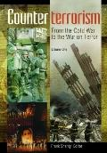 Counterterrorism : From the Cold War to the War on Terror