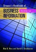Strauss's Handbook of Business Information, 3d Ed : A Guide for Librarians, Students, and Re...