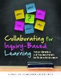 Collaborating for Inquiry-Based Learning : School Librarians and Teachers Partner for Studen...