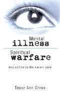 Mental Illness/Spiritual Warfare: Two Sides to the Same Coin