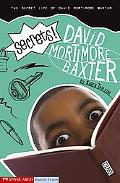 Secrets! The Secret Life of David Mortimore Baxter
