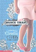 Dance Trap The Complicated Life of Claudia Cristina Cortez