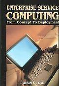 Enterprise Service Computing From Concept to Deployment