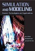 Simulation and Modeling Current Technologies and Applications
