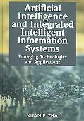 Artificial Intelligence And Integrated Intelligent Information Systems Emerging Technologies...