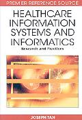 Healthcare Information Systems and Informatics: Research and Practices