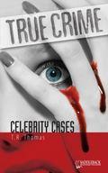 True Crime; Celebrity Cases