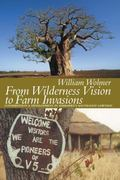From Wilderness Vision to Farm Invasions : Conservation and Development in Zimbabwe's South-...